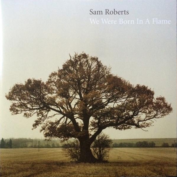 SAM ROBERTS_We Were Born In A Flame