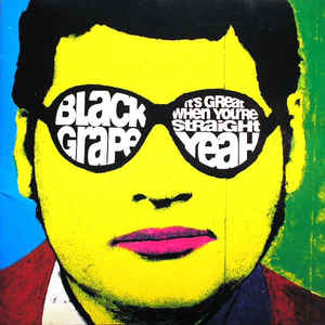 BLACK GRAPE_Its Great When Youre Straight...Yeah