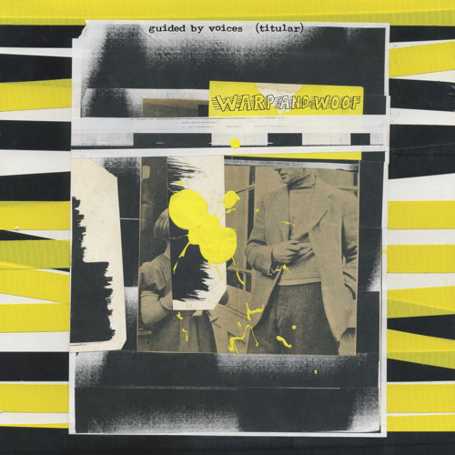 GUIDED BY VOICES_Warp And Woof