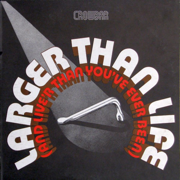CROWBAR_Larger Than Life (2LP gatefold)
