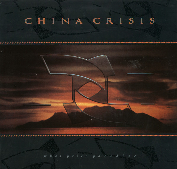 CHINA CRISIS_What Price Paradise _W/ Printed Inner Sleeve_