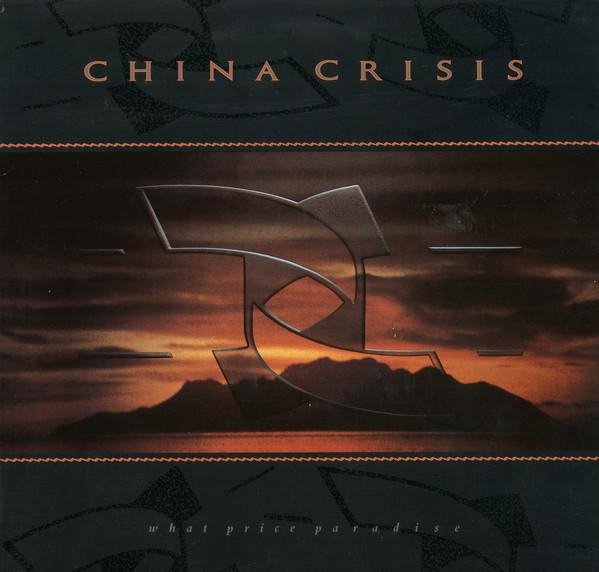 CHINA CRISIS_What Price Paradise