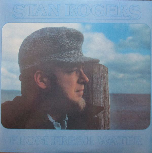 STAN ROGERS_From Fresh Water