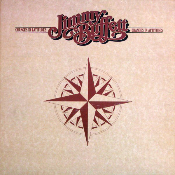JIMMY BUFFETT_Changes In Latitudes Changes In Attitudes