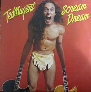 TED NUGENT_Scream Dream