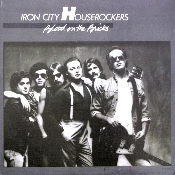 IRON CITY HOUSEROCKERS_Blood On The Bricks
