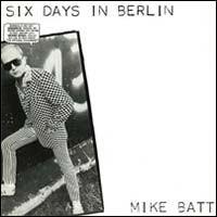 MIKE BATT_Six Days In Berlin