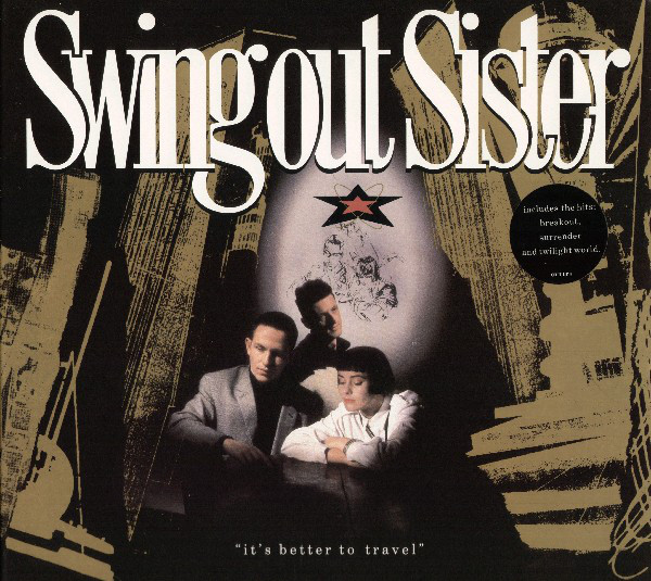 SWING OUT SISTER_It's Better To Travel