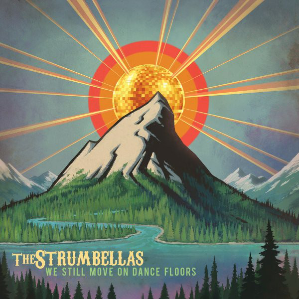 THE STRUMBELLAS_We Still Move On Dance Floors