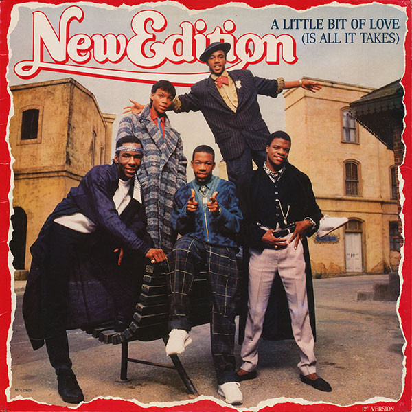 NEW EDITION_A Little Bit Of Love (Is All It Takes) (12 Version)