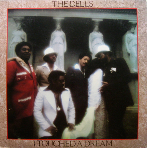 THE DELLS_I Touched A Dream