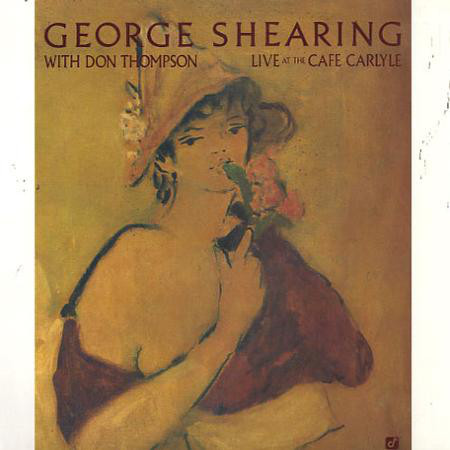 GEORGE SHEARING WITH DON THOMPSON_Live At The Cafe Carlyle