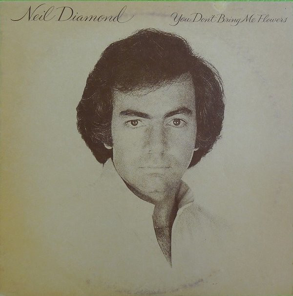 NEIL DIAMOND_You Don't Bring Me Flowers
