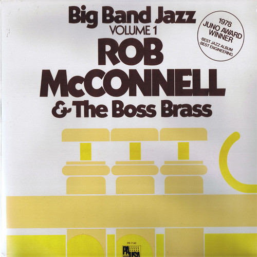 ROB MCCONNELL AND THE BOSS BRASS_Big Band Jazz Volume 1