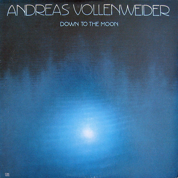 ANDREAS VOLLENWEIDER_Down To The Moon