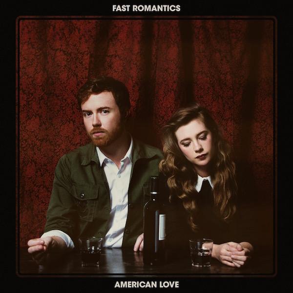 FAST ROMANTICS_American Love _New Release: April 2017_