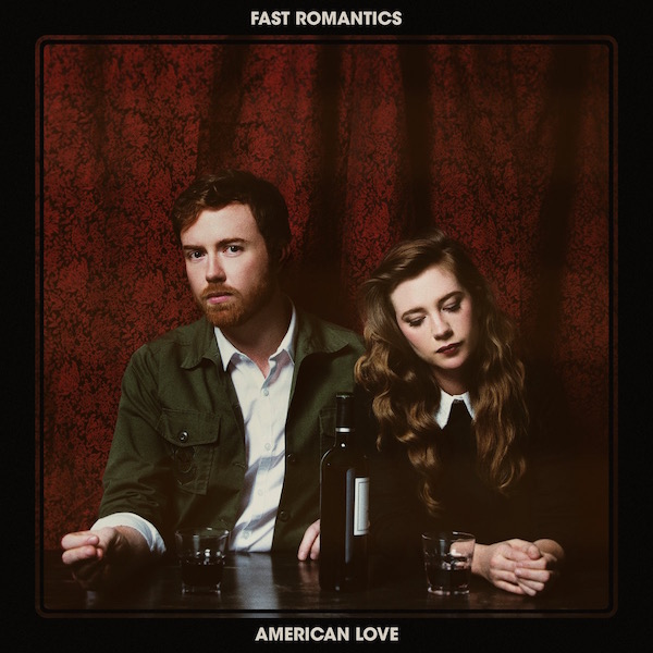 FAST ROMANTICS_American Love