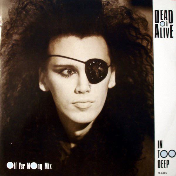 DEAD OR ALIVE_In Too Deep Off Yer Mong Mix