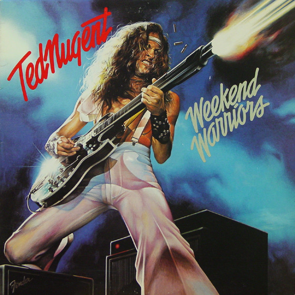 TED NUGENT_Weekend Warriors