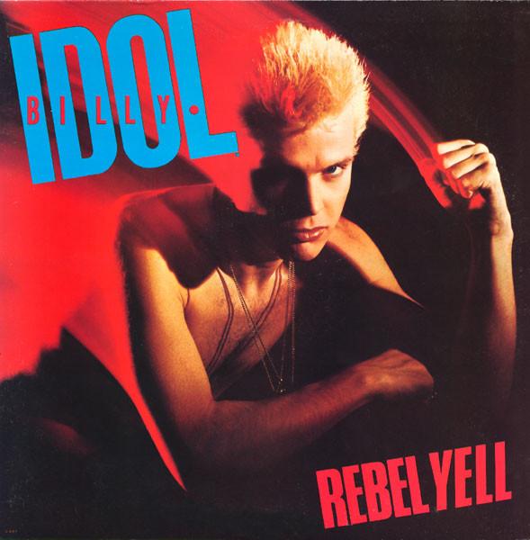 BILLY IDOL_Rebel Yell
