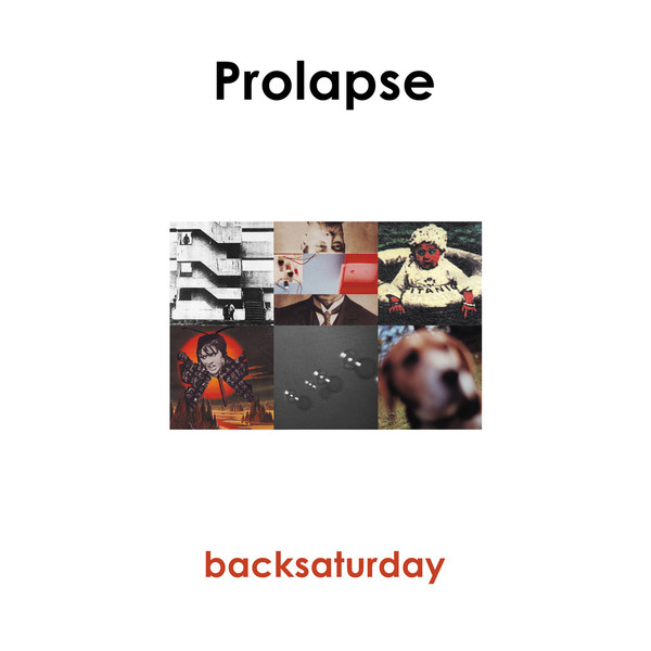 PROLAPSE_Backsaturday - RSD19