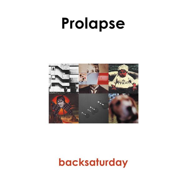 PROLAPSE_Backsaturday - Rsd19