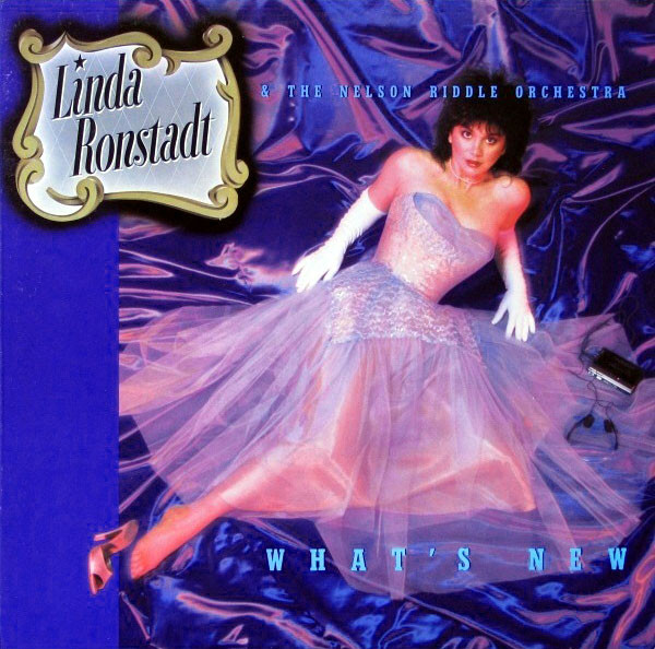 LINDA RONSTADT AND THE NELSON RIDDLE ORCHESTRA_Whats New
