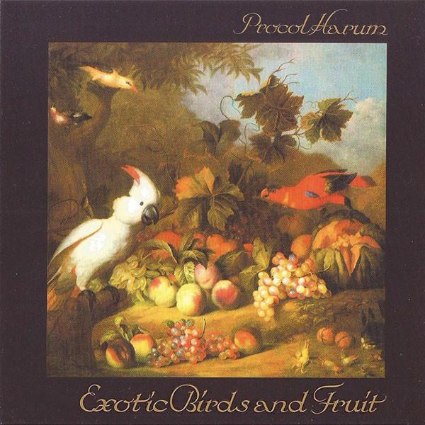 PROCOL HARUM_Exotic Birds And Fruit