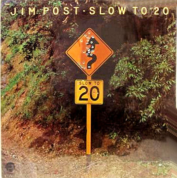 JIM POST_Slow To 20