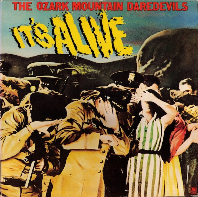 OZARK MOUNTAIN DAREDEVILS_Its Alive