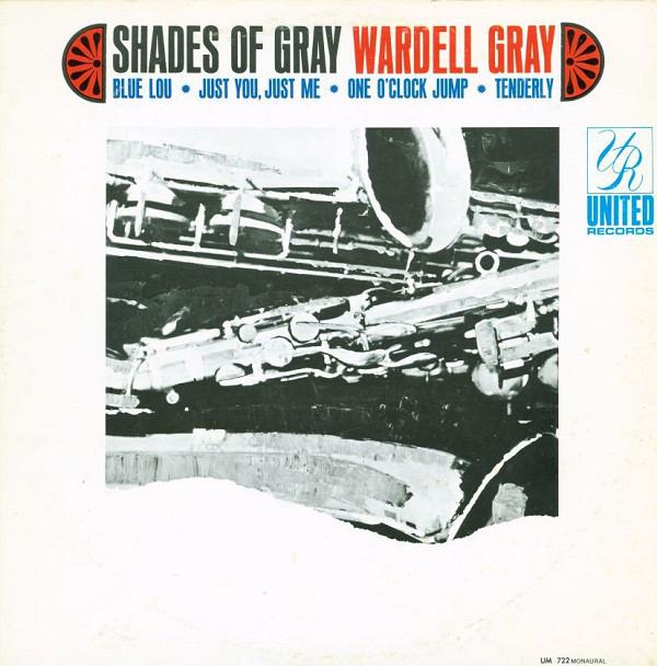 WARDELL GRAY_Shades Of Gray