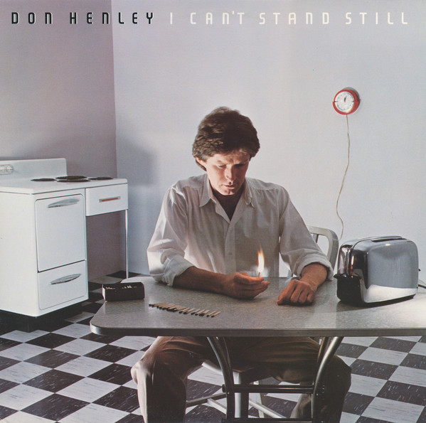 DON HENLEY_I Cant Stand Still