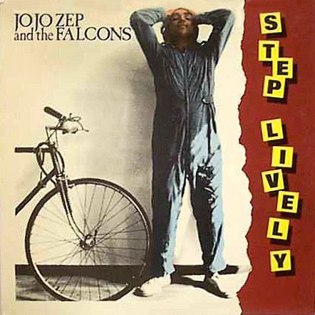 JO JO ZEP AND THE FALCONS_Step Lively