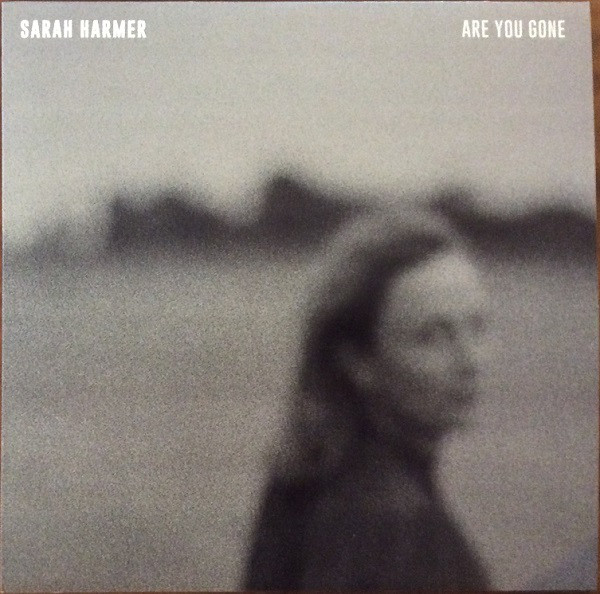 SARAH HARMER_Are You Gone