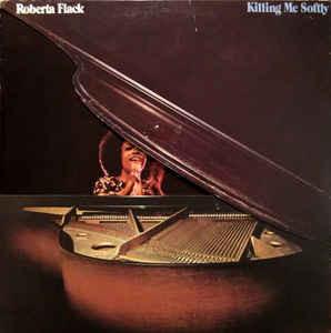 ROBERTA FLACK_Killing Me Softly