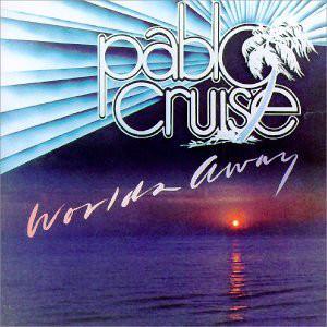 PABLO CRUISE_Worlds Away