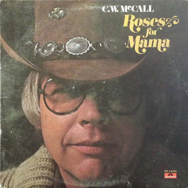 C.W. MCCALL_Roses For Mama