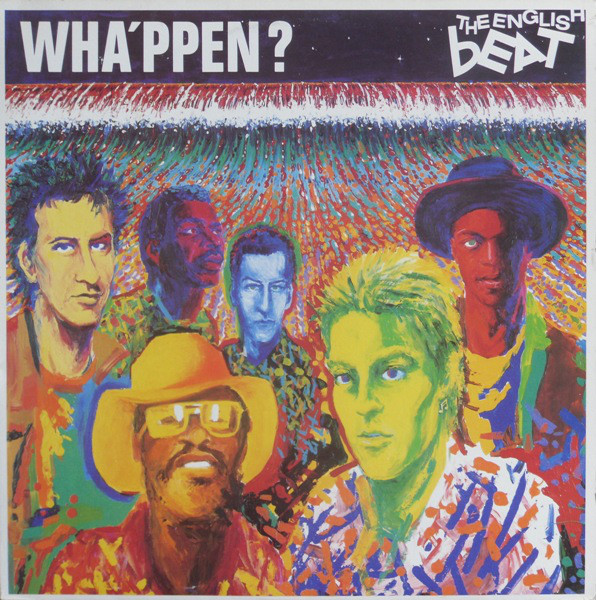 THE ENGLISH BEAT_Wha'ppen