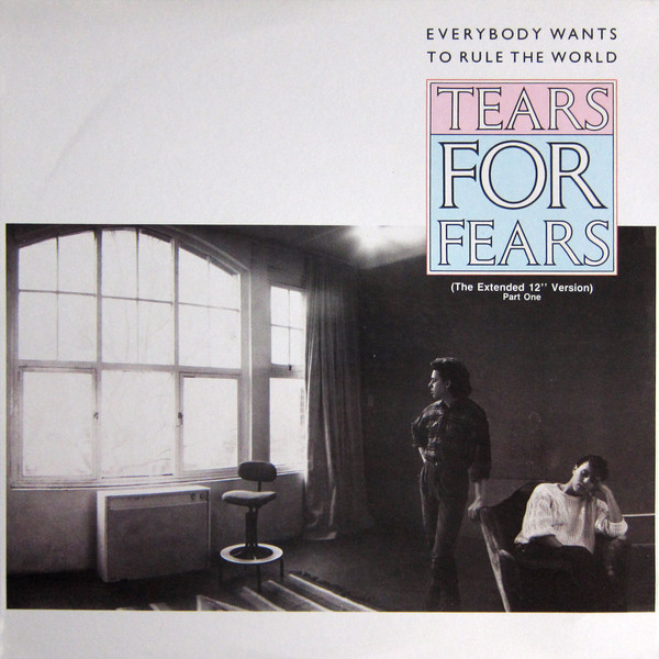 TEARS FOR FEARS_Everybody Wants To Rule The World (The Extended 12 Version) (Part One)