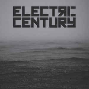ELECTRIC CENTURY_2015rsd - Electric Century Ep