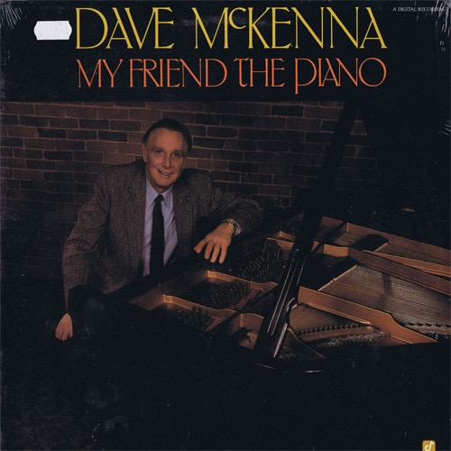DAVE MCKENNA_My Friend The Piano