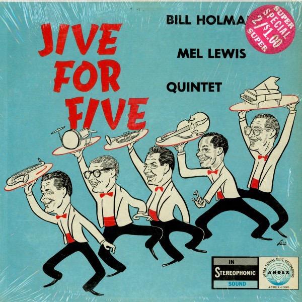 BILL HOLMAN / MEL LEWIS QUINTET_Jive For Five