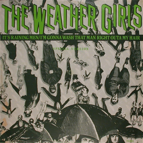 GIRLS WEATHER_Its Raining Men / Im Gonna Wash That Man Right Outa My Hair _Special Version_