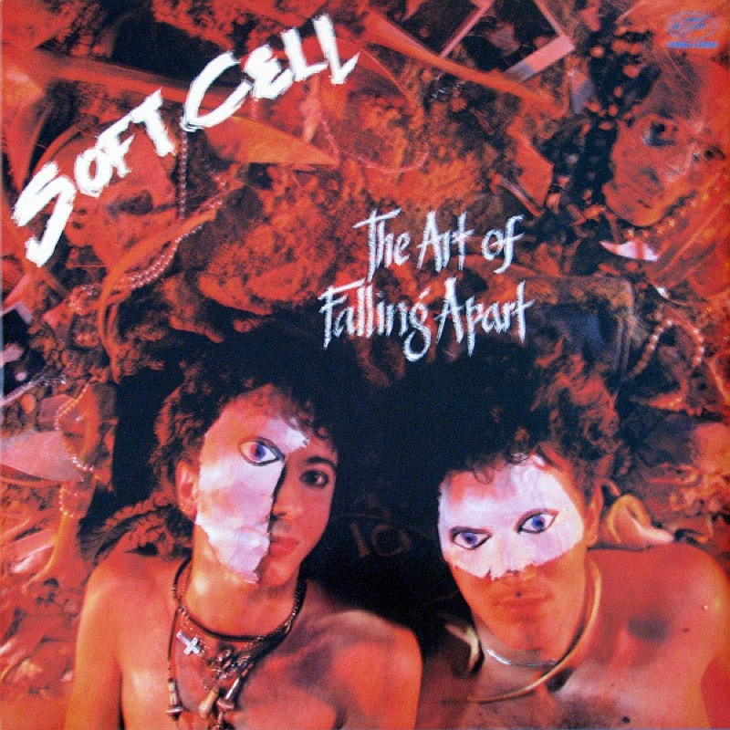 SOFT CELL_The Art Of Falling Apart