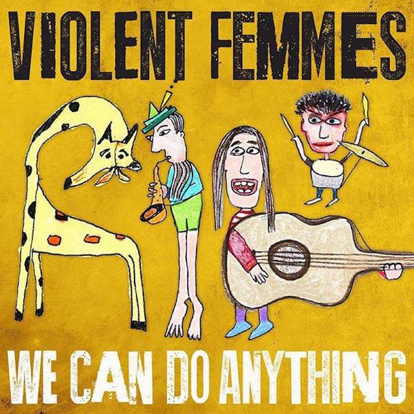 VIOLENT FEMMES_We Can Do Anything