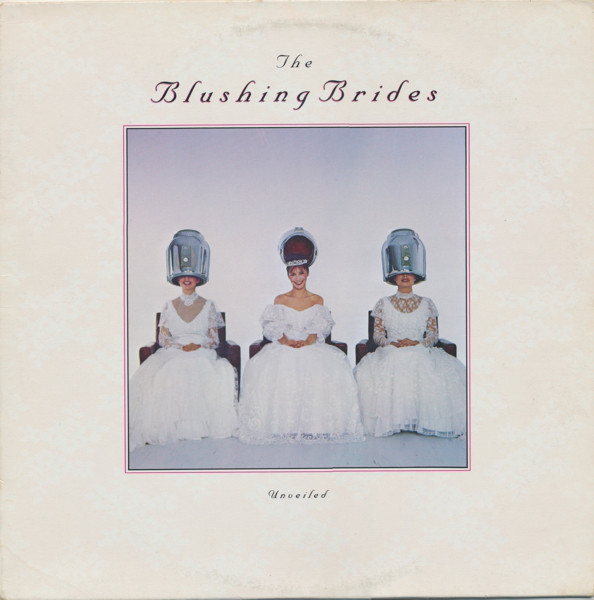 THE BLUSHING BRIDES_Unveiled (w/ printed inner sleeve)