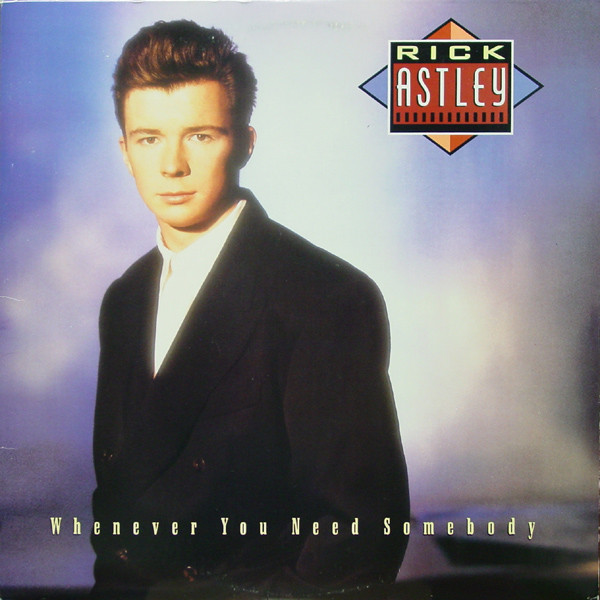 RICK ASTLEY_Whenever You Need Somebody (w/ printed inner sleeve)