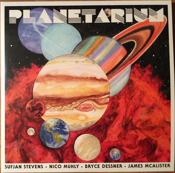 SUFJAN STEVENS U2022 NICO MUHLY U2022 BRYCE DESSNER U2022 JAMES MCALISTER_Planetarium