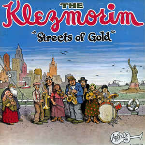 THE KLEZMORIM_Streets Of Gold
