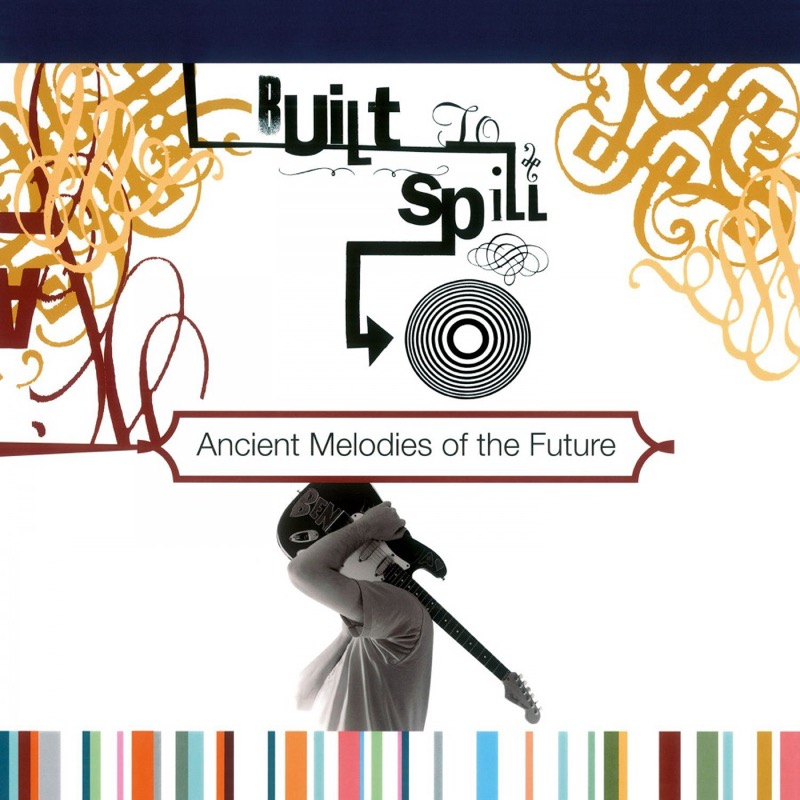 BUILT TO SPILL_Ancient Melodies Of The Future _Ltd Ed. On Gold Vinyl_